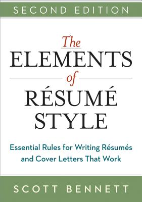 The Elements of Resume Style By Bennett, Scott
