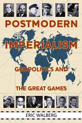 Postmodern Imperialism By Walberg, Eric